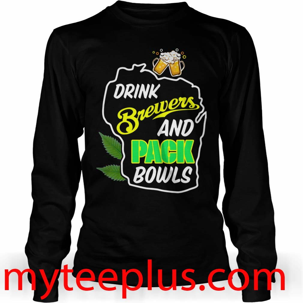 Drink brewers and pack bowls Long sleeve