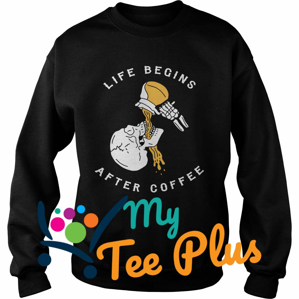 Life Begins After Coffee Skull sweater