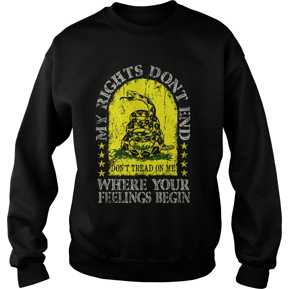 My rights don't end where your feelings begin sweater