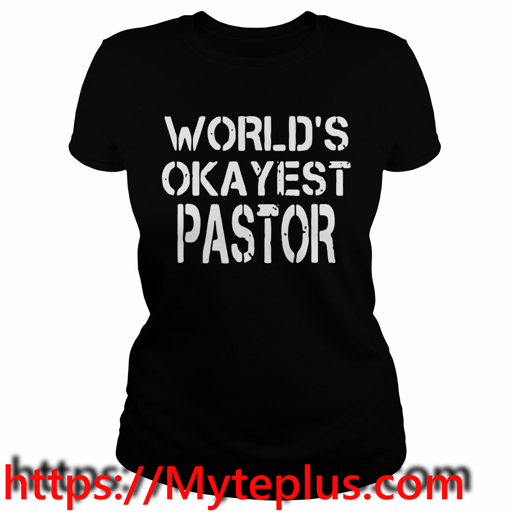World's okayest pastor Ladies tee