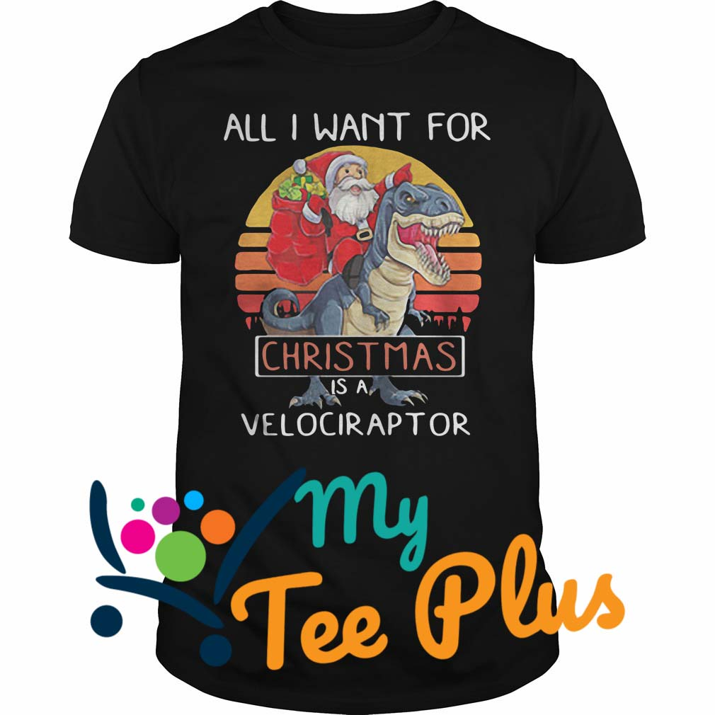 All I want Christmas is a Velociraptor shirt