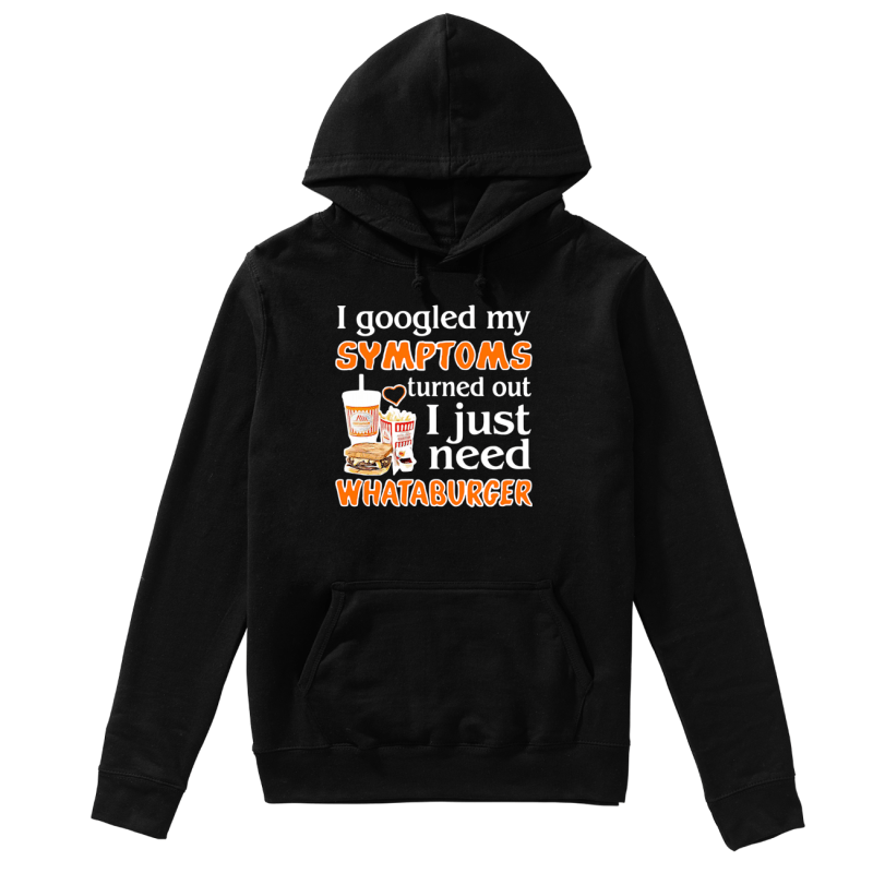 I googled my symptoms turned out I just need what a burger hoodie