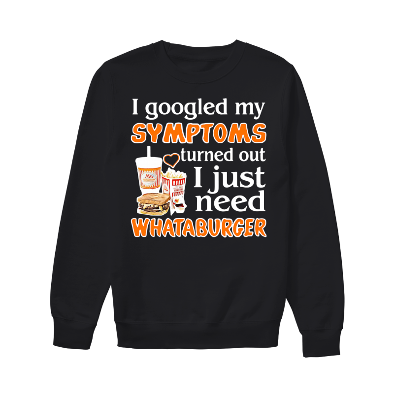 I googled my symptoms turned out I just need what a burger sweater