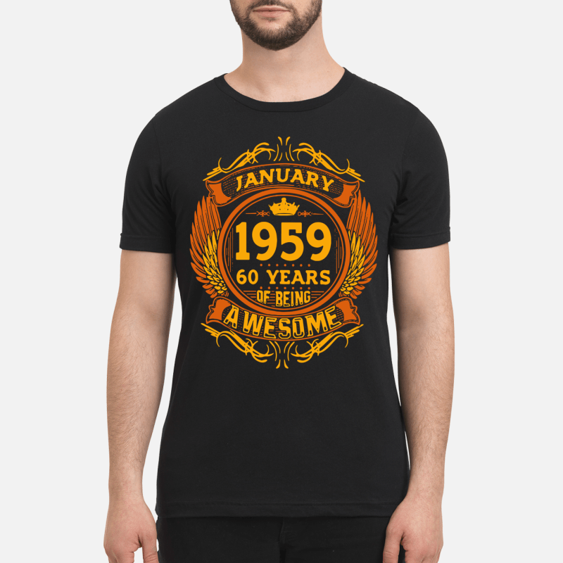 January 1959 60 Years Of Being Awesome shirt