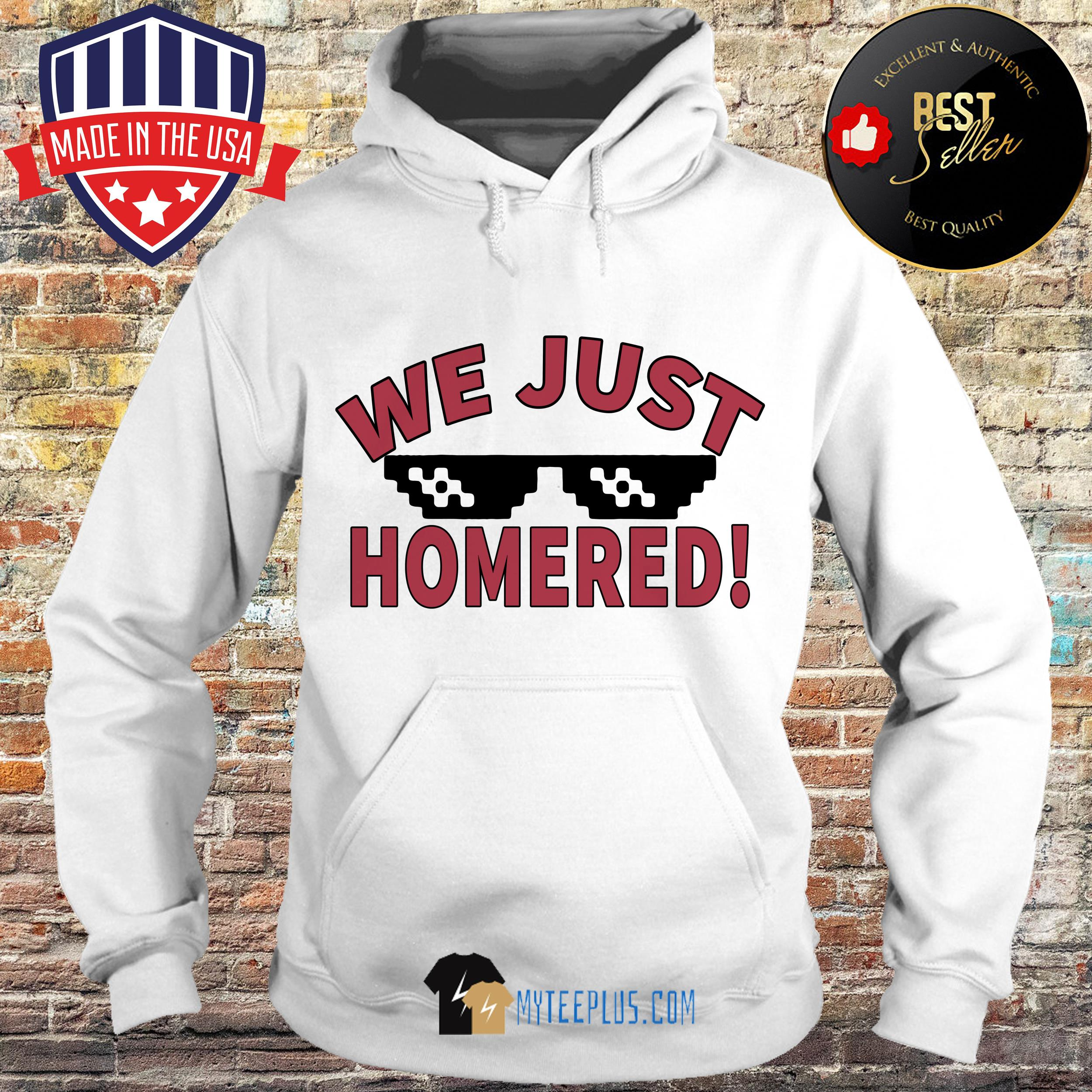 Official We Just Homered hoodieOfficial We Just Homered hoodie