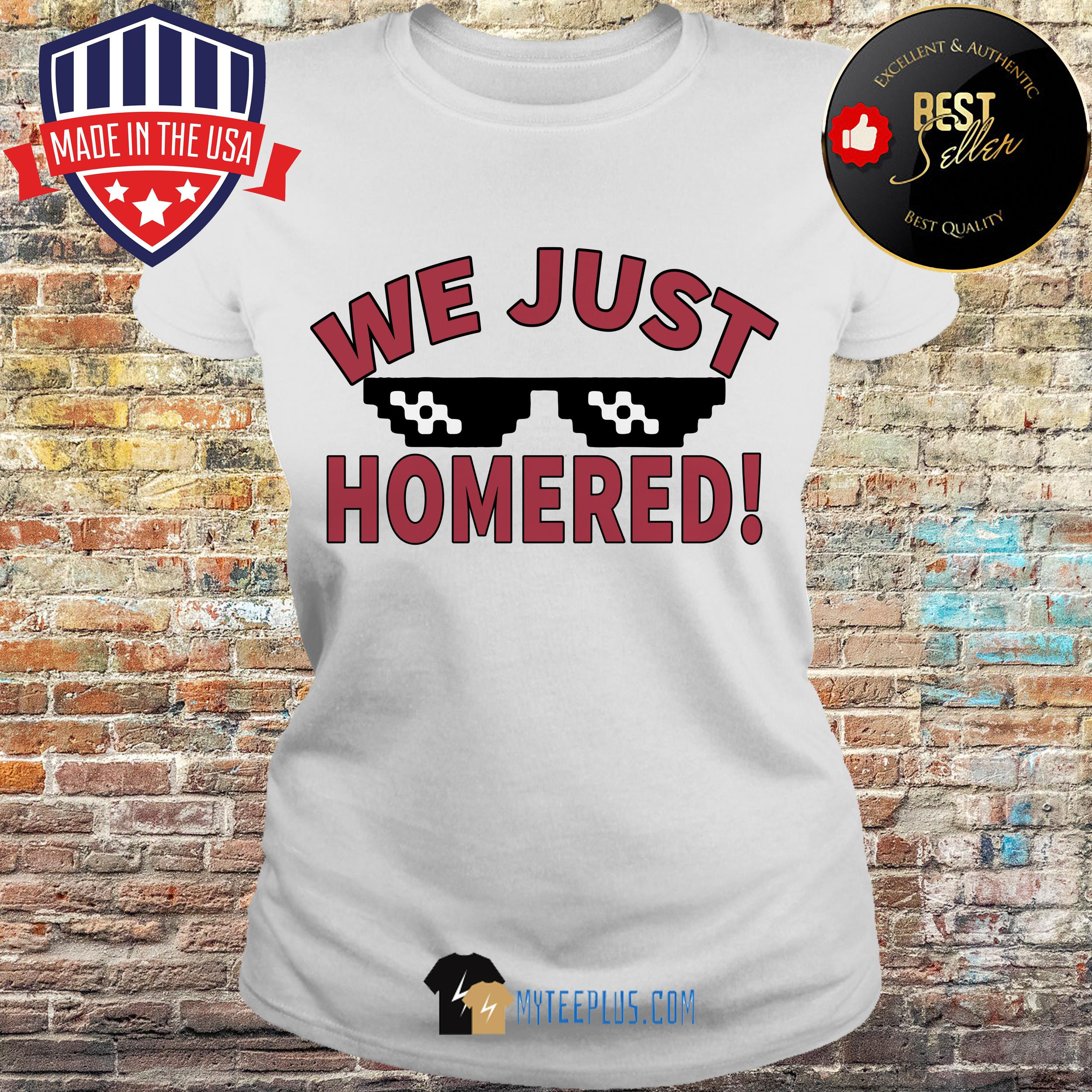 Official We Just Homered ladies tee