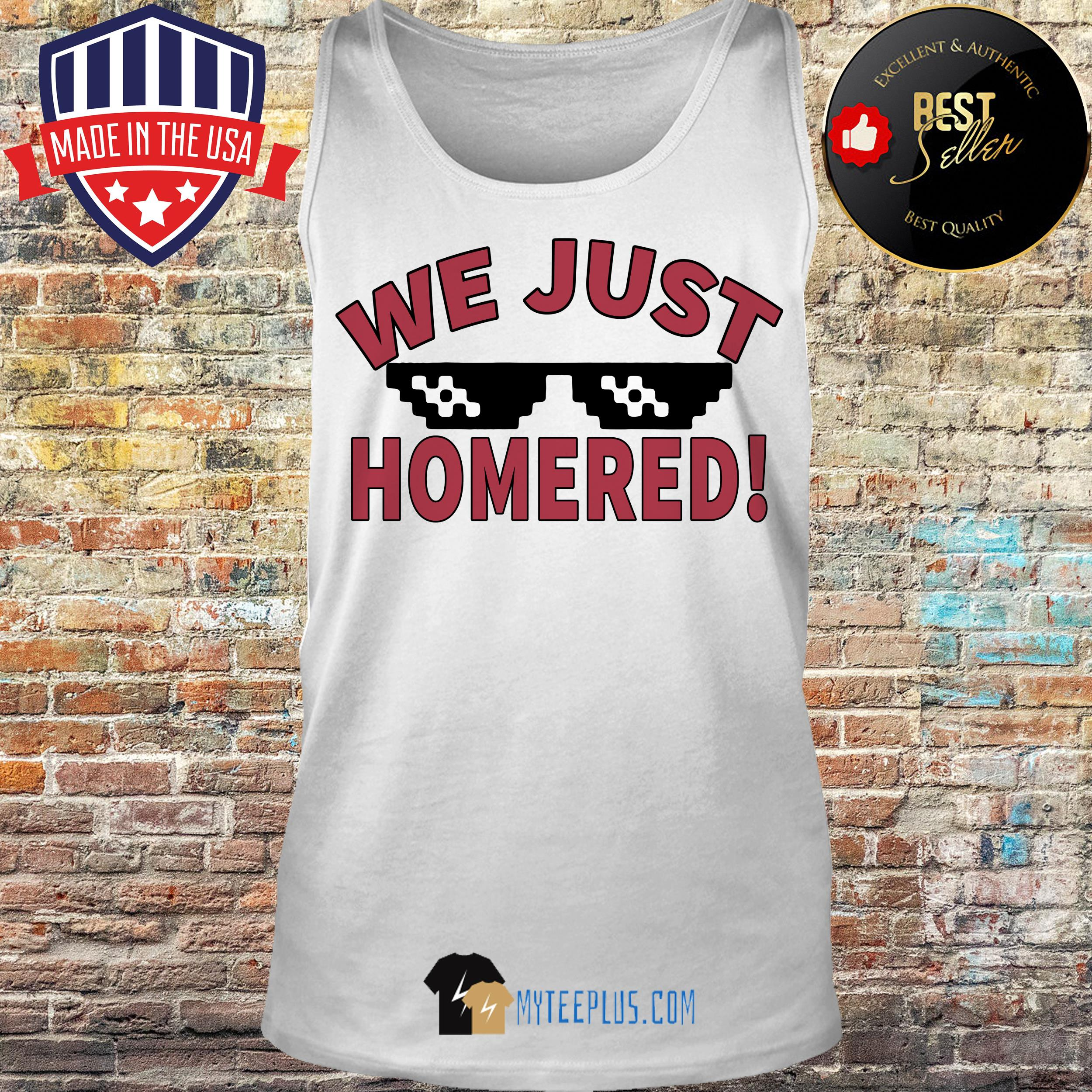 Official We Just Homered tank top