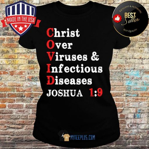 Christ over viruses and infectious diseases Joshua 1:9 Covid 19 s Ladies tee