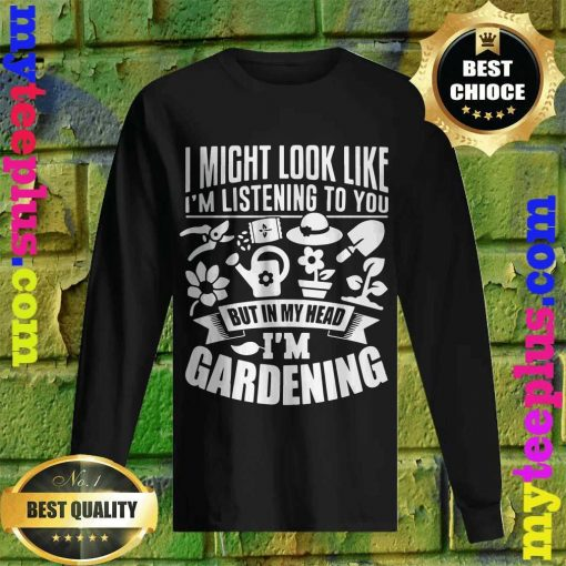 But In My Head I'm Gardening men's long