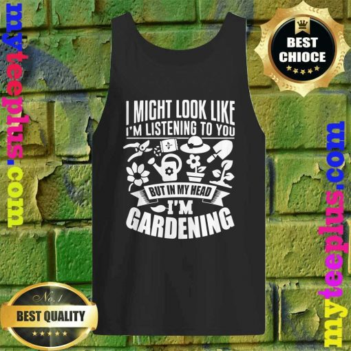 But In My Head I'm Gardening Tank top
