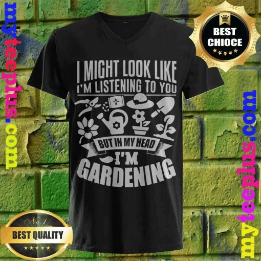 But In My Head I'm Gardening v neck