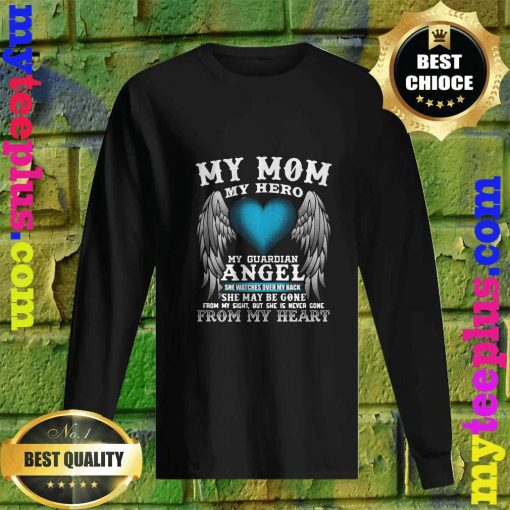 My Mom, My Hero, My Guardian Angel! Mother's Day men's long