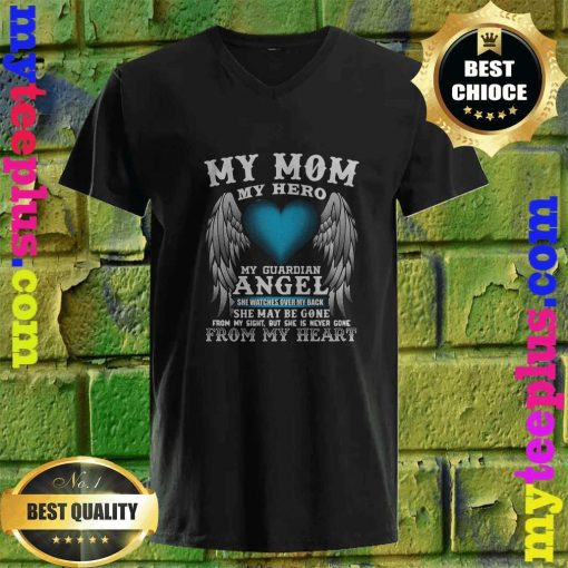My Mom, My Hero, My Guardian Angel! Mother's Day v neck