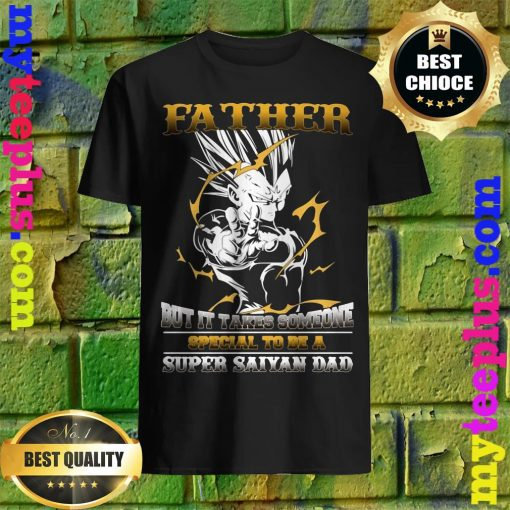Official It takes someone special to be a super saiyan dad shirt