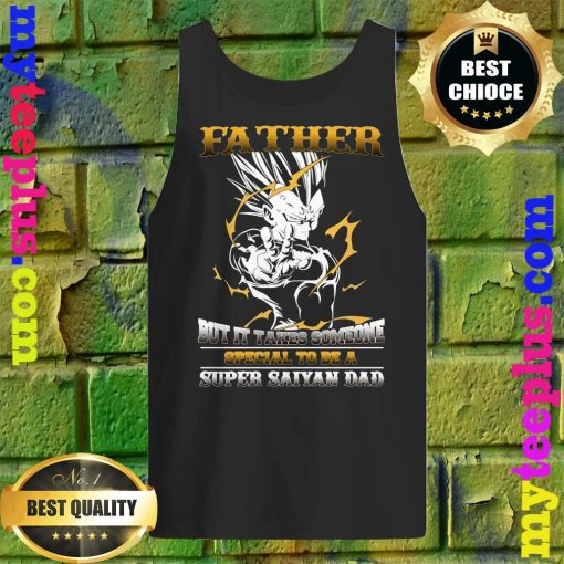 Official It takes someone special to be a super saiyan dad tank top