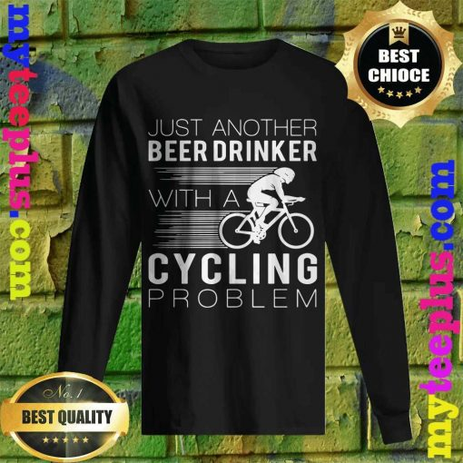 Best Just another beer drinker with a cycling problem men's long