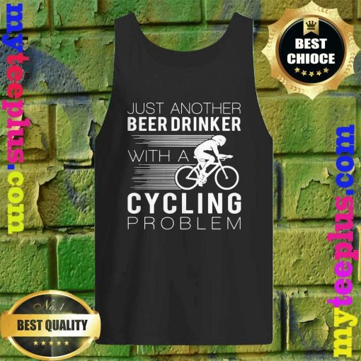 Best Just another beer drinker with a cycling problem tank top