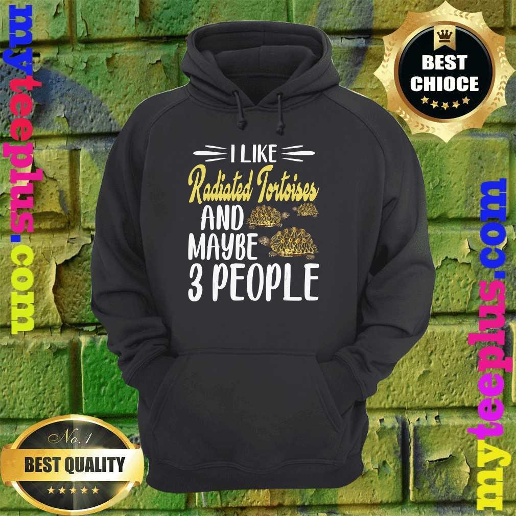 I like Radiated Tortuises and Maybe 3 People hoodie