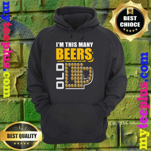 I'm This Many Beers Old 22th Birthday 22 Years hoodie