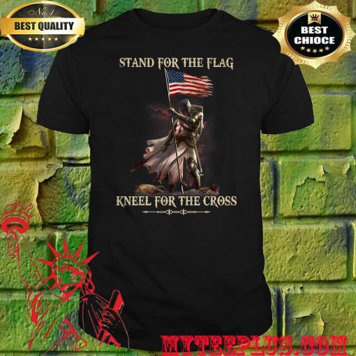 Stand For The Flag Kneel For The Cross Knight Templar Shirt