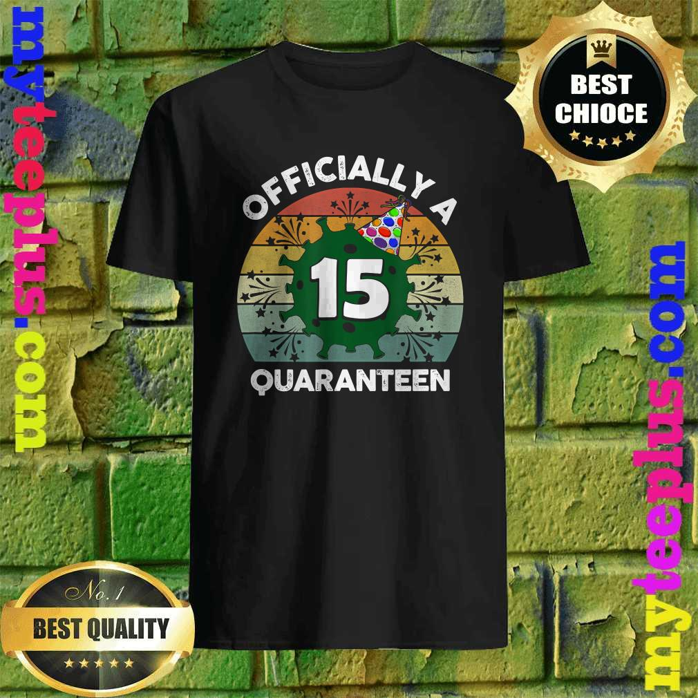 15th Birthday Officially a Quaranteen 15 Years Old Shirt