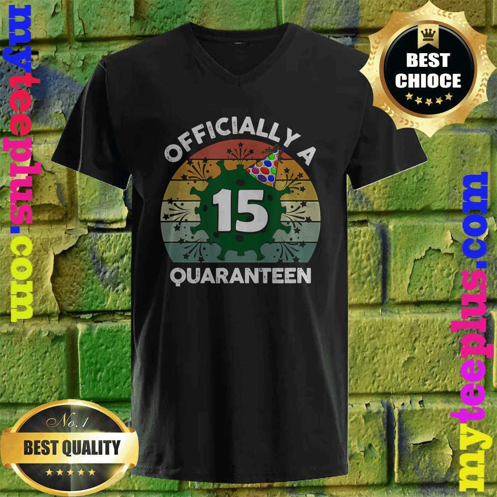 15th Birthday Officially a Quaranteen 15 Years Old v neck