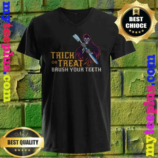Trick or treat Scary Brush your teeth Halloween dentist v neck