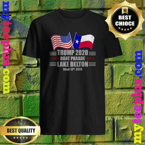 Trump 2020 Lake Belton Boat Parade Election Slogan Quote T-Shirt