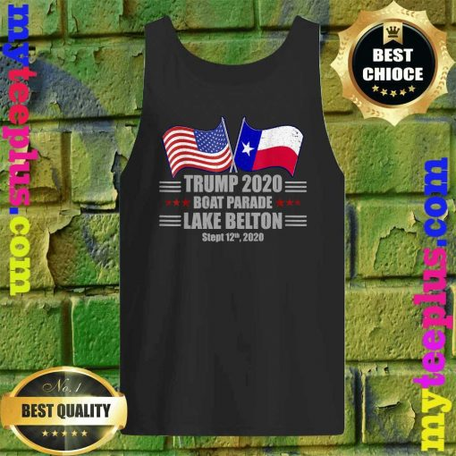Trump 2020 Lake Belton Boat Parade Election Slogan Quote Tank top