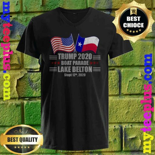 Trump 2020 Lake Belton Boat Parade Election Slogan Quote v neck