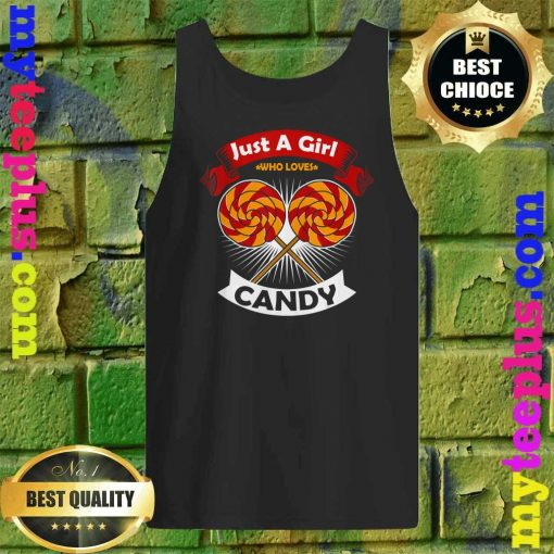 Best Just A Girl Who Loves Candy Tank top