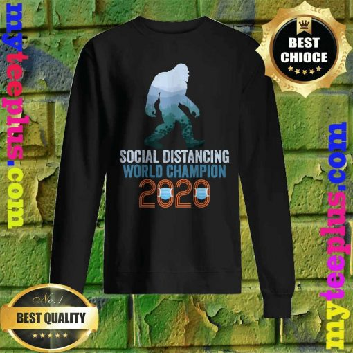 Bigfoot Social Distancing World Champion Funny Sasquatch Sweatshirt