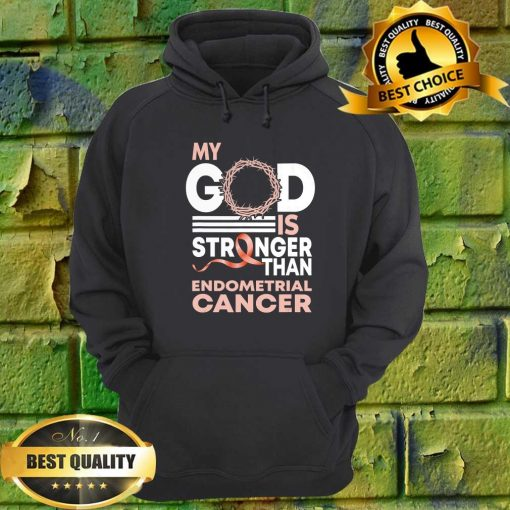 Faith My God Is Stronger Than Endometrial Cancer Awareness hoodie