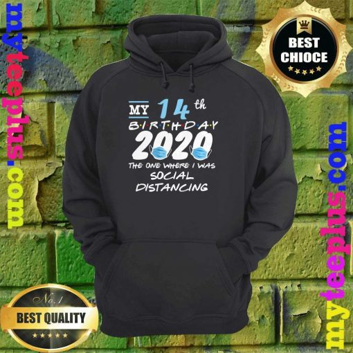 Funny Quarantine 14th Birthday 2020 Social Distancing hoodie