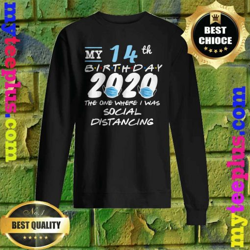 Funny Quarantine 14th Birthday 2020 Social Distancing Sweatshirt