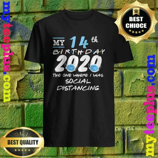 Funny Quarantine 14th Birthday 2020 Social Distancing T-Shirt