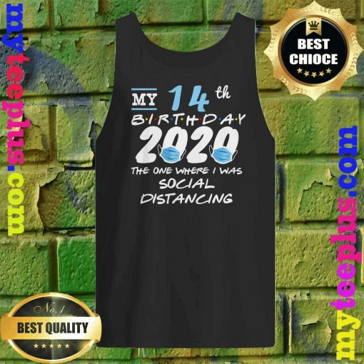 Funny Quarantine 14th Birthday 2020 Social Distancing Tank top