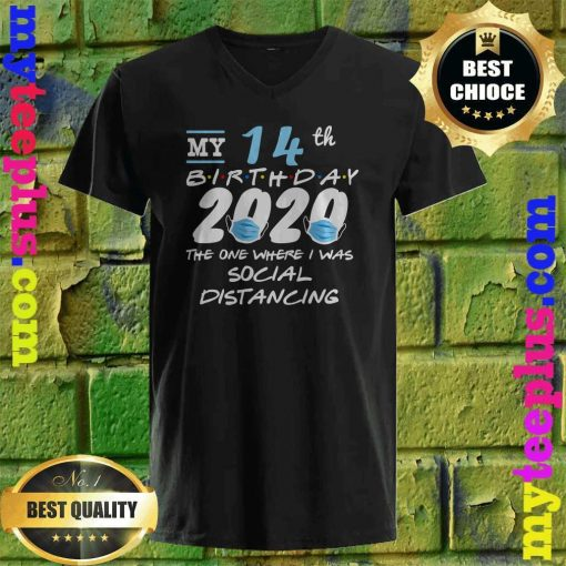 Funny Quarantine 14th Birthday 2020 Social Distancing v neck