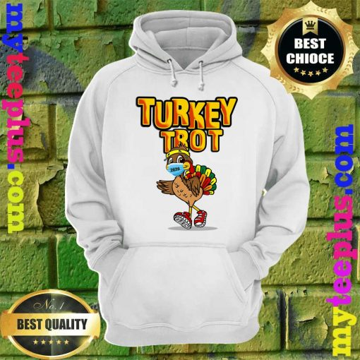 Funny Turkey Trot Face Wearing A Mask Thanksgiving 2020 hoodie