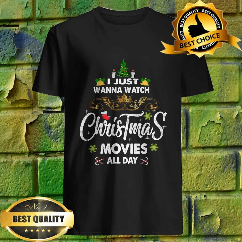 I Just Wanna Watch Christmas Movie All Day T-Shirt
