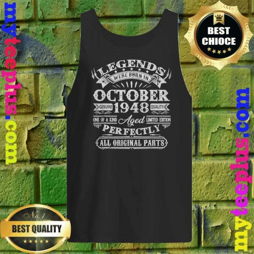 Legends Were Born In October 1948 72nd Birthday Gift Tank top