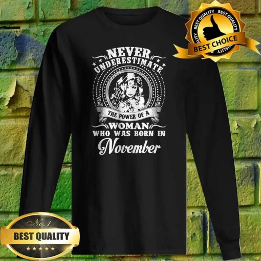 Never Underestimate A Woman Who Was Born In November Sweatshirt