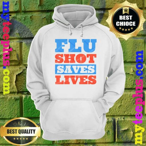 Official Flu Shot Saves Lives hoodie