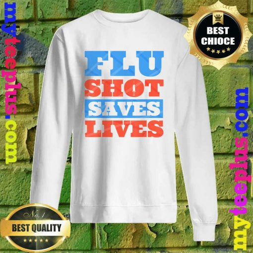 Official Flu Shot Saves Lives Sweatshirt