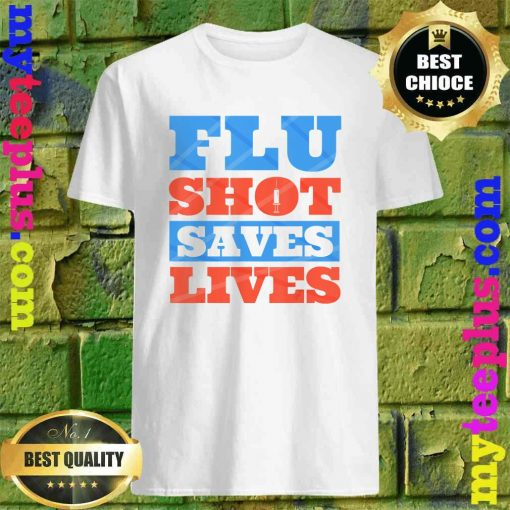 Official Flu Shot Saves Lives T-Shirt