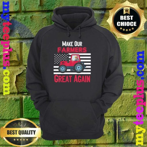 Official Make Our Farmers Great Again hoodie