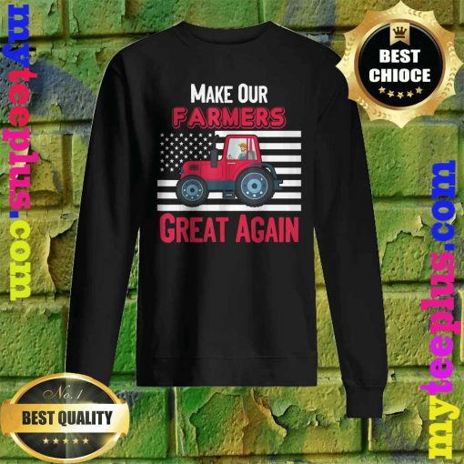 Official Make Our Farmers Great Again Sweatshirt