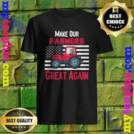Official Make Our Farmers Great Again T-Shirt