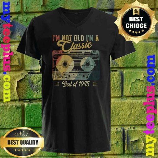 Vintage Cassette Not Old I'm A Classic 1945 75th Birthday v neck