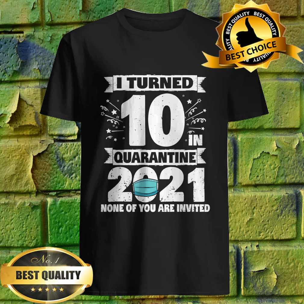 10 Years Old 10th Birthday I Turned 10 In Quarantine 2021 T-Shirt
